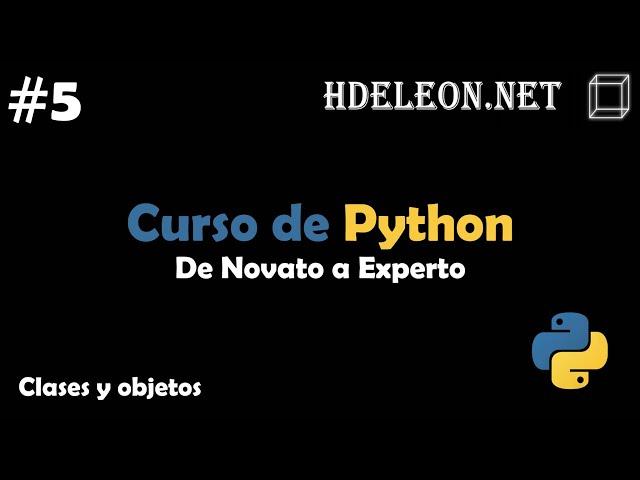 Curso de Python, De novato a experto | Clases y objetos #5