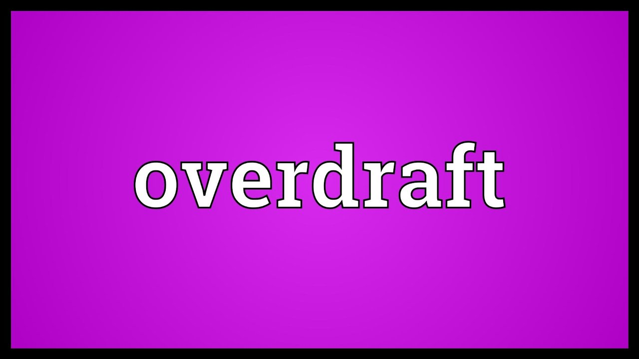 Overdraft Meaning - YouTube
