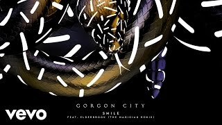 Gorgon City - Smile (The Magician Remix) ft. Elderbrook