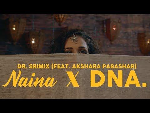 Naina X DNA. - Dr. Srimix ft. Akshara Parashar