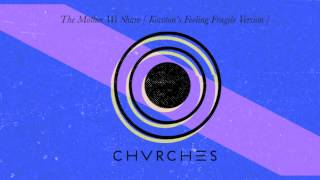 CHVRCHES - The Mother We Share (Kowton