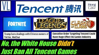 No, The White House Didn't Just Ban All Tencent Games (vl279)
