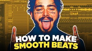 MAKING SMOOTH BEATS FROM SCRATCH IN FL STUDIO 2019