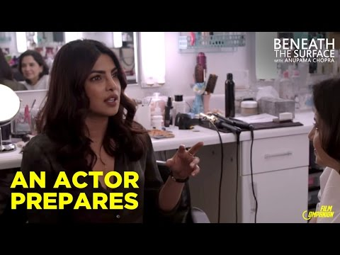An Actor Prepares | Priyanka Chopra | Beneath The Surface