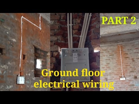 How to proper electrical wiring ground floor ।। ewc ।। jan 2019