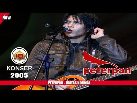 PETERPAN - DI ATAS NORMAL (LIVE KONSER SURABAYA 2005)