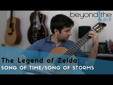 The Legend of Zelda: Song of Time and Song of Storms - Beyond The Guitar Cover