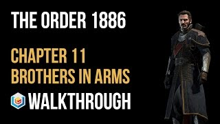 The Order 1886 Walkthrough Chapter 11 Brothers in Arms Gameplay Let's Play