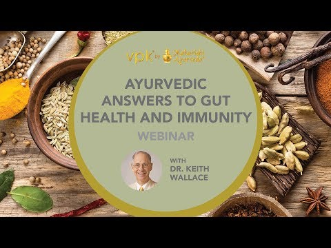 Ayurvedic Answers To Gut Health And Immunity