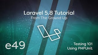 Laravel 5.8 Tutorial From Scratch - e49 - Testing 101 Using PHPUnit