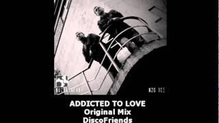NZG 102 - ADDICTED TO LOVE - DiscoFriends - Original Mix