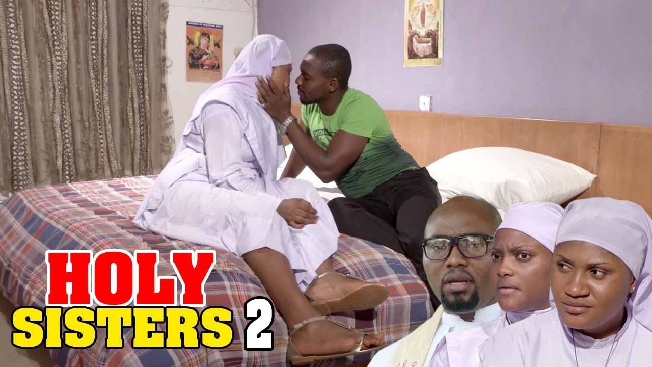 Download HOLY SISTERS 2 (NEW MOVIE) LATEST 2020  NOLLYWOOD MOVIE