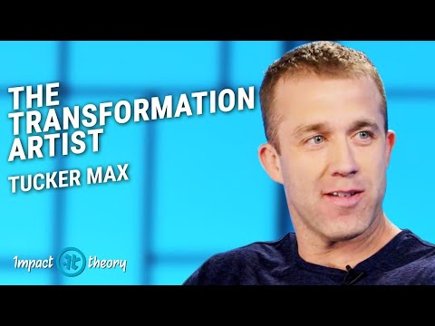 How to Totally Reinvent Yourself   Tucker Max on Impact Theory