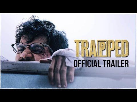 TRAPPED | Official Trailer | Rajkummar Rao | Dir : Vikramaditya Motwane |  Releasing 17th March 2017