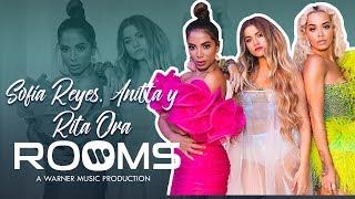 SofÍa Reyes - Rooms Vip Pass: DetrÁs De CÁmaras De #rip Con Anitta Y Rita Ora