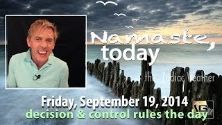 Friday, September 19, 2014 - Namaste Today & the Zodiac Weather - What Does your heart NEED?