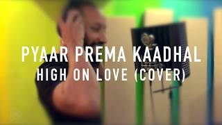Yuvan Shankar Raja | Sid Sriram | Pyaar Prema Kaadhal - High On Love (Cover by Jasim)