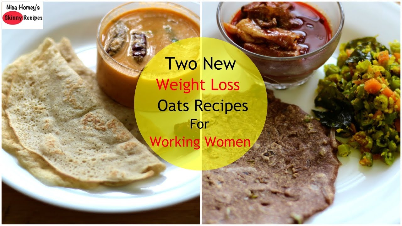 Two New Oats Recipes For Weight Loss How To Lose Weight Fast With Oats 2 Kgs Skinny Recipes
