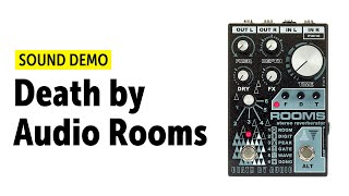 Death by Audio ROOMS Stereo Reverberator - Sound Demo (no talking)