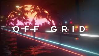 OFF GRID - A Chillwave Mix of Pure Excellence