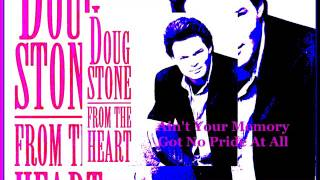 Watch Doug Stone Aint Your Memory Got No Pride At All video