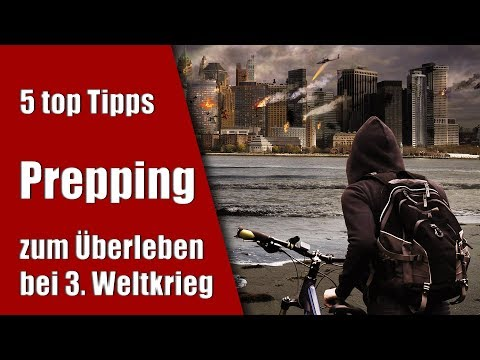 3. Weltkrieg überleben. Prepping - 5 BESTE Tipps zur Selbstversorgung -Vorräte für dritter Weltkrieg