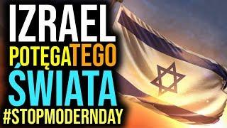 IZRAEL POTĘGA TEGO ŚWIATA #stopmodernday