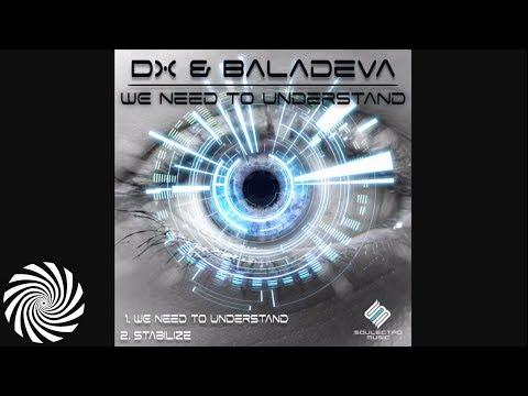 DX Baladeva - We Need to Understand
