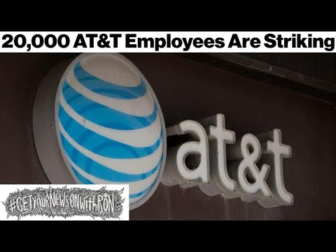 AT&T Lied - Now Employees Are Striking!