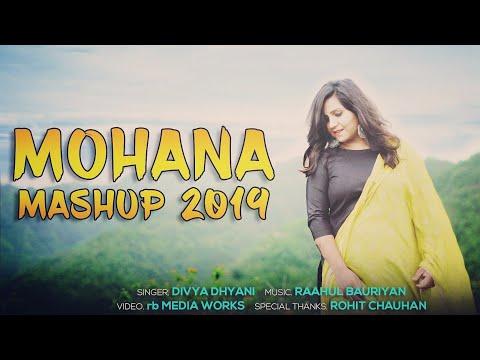 Mohana Pahadi Mashup || Divya Dhyani || Full Music Video .