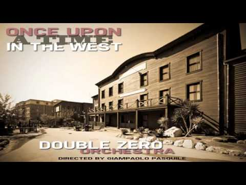 Once Upon a Time in the West - Double Zero Orchestra dir. Giampaolo Pasquile Mp3