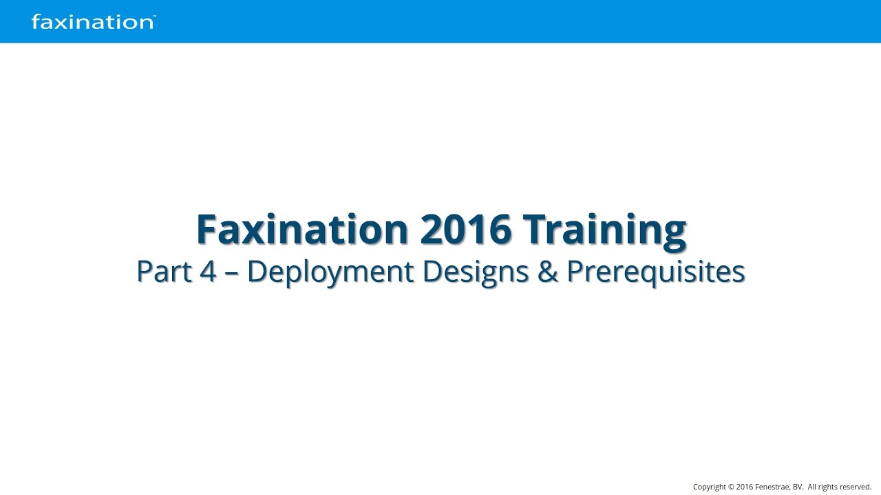 Faxination Certification Training - Part 04 - Deployment Designs & Prerequisites