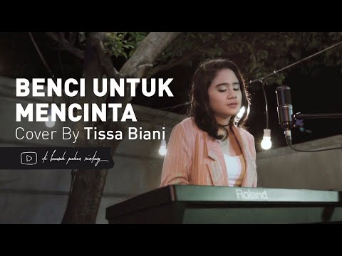 Naif - Benci Untuk Mencinta | Tissa Biani Cover