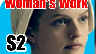 REVIEW THE HANDMAID'S TALE, SEASON 2, EPISODE 8 - WOMAN'S WORK