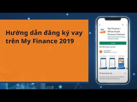 [Mirae Asset] Hướng Dẫn Đăng Ký Vay Bằng ứng Dụng My Finance
