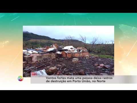 Ventos fortes mata uma pessoa deixa rastros de destruíção em Porto União, no Norte