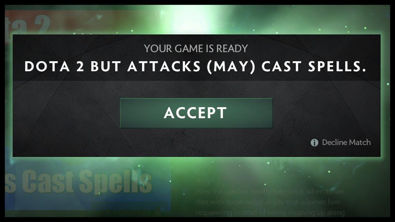 Dota 2 But Attacks Cast Spells Is Still The Best Mode