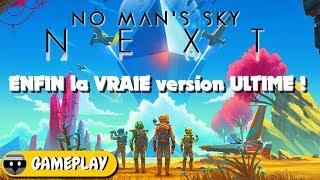 NO MAN'S SKY NEXT : ENFIN la VRAIE version ULTIME ! Gameplay FR