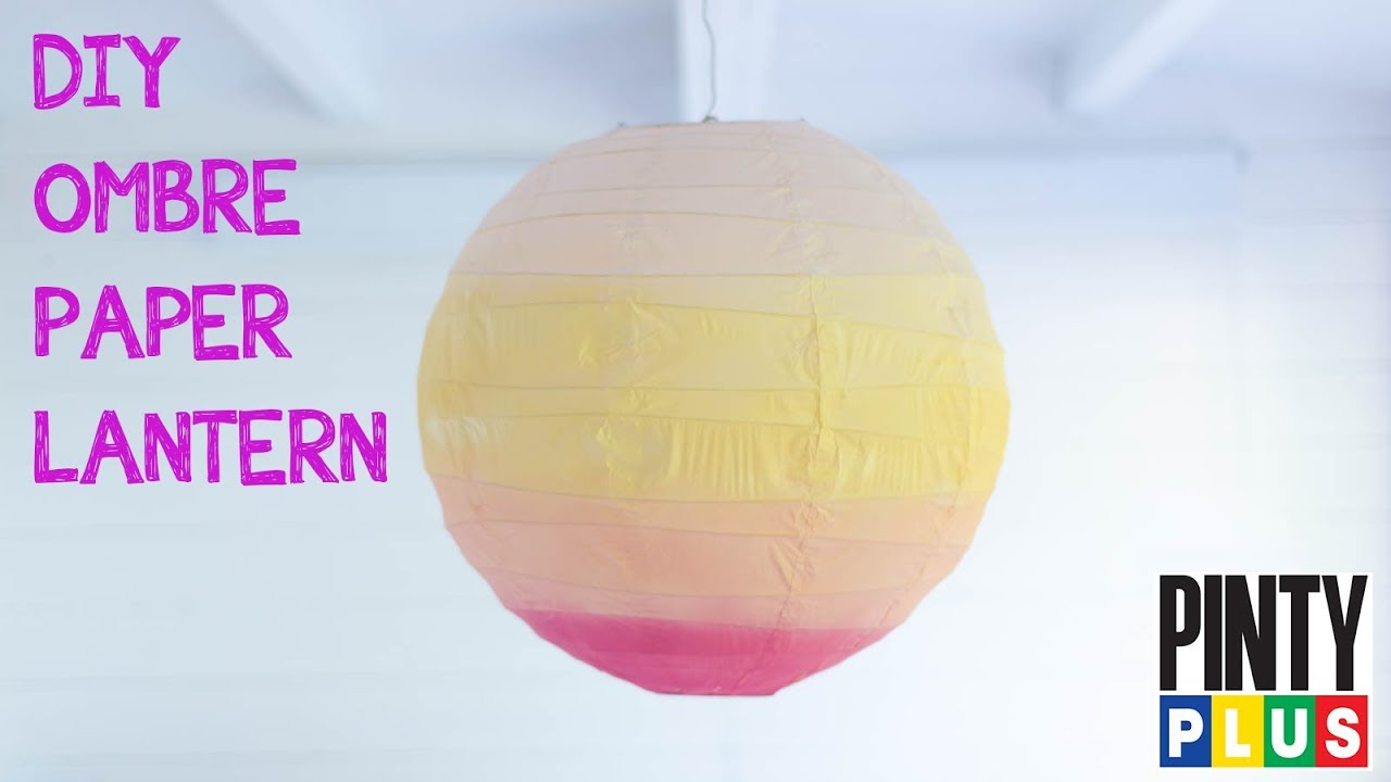 Diy Ombre Paper Lantern You