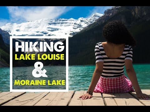 LAKE LOUISE AND MORAINE LAKE | Hiking in Banff, Canada - Travel Vlog 04