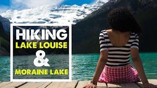 LAKE LOUISE AND MORAINE LAKE | Hiking in Banff, Canada - Travel Vlog 04