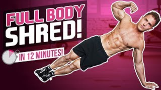 UPPER, LOWER & ABS! HOME WORKOUT IN 12 MINUTES! (TOTAL BODY - FAT BURN)