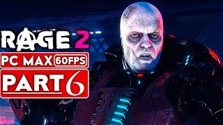 RAGE 2 Gameplay Walkthrough Part 6 [1080p HD 60FPS PC MAX SETTINGS] - No Commentary