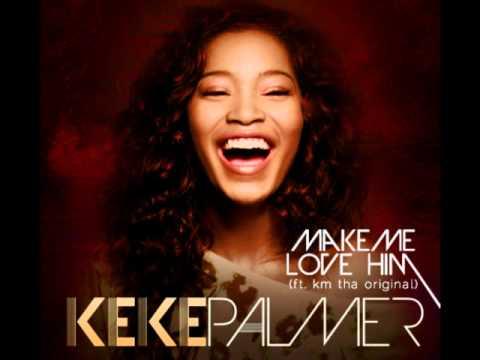 Keke Palmer - Make Me Love Him (Ft. KM tha Original) [With Lyrics]