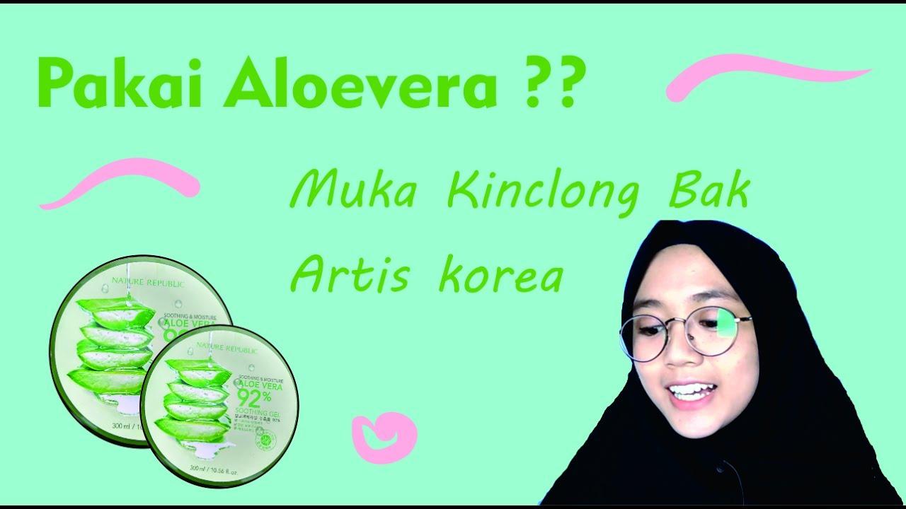 Review Nature Republic Aloe Vera Shooting Gel 92 Wajah Kinclong Kosmetik Republik Ori Korea Bak Artis