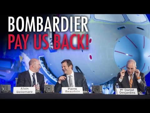Pay Us Back, Bombardier: No more layoffs, bailouts & bonuses