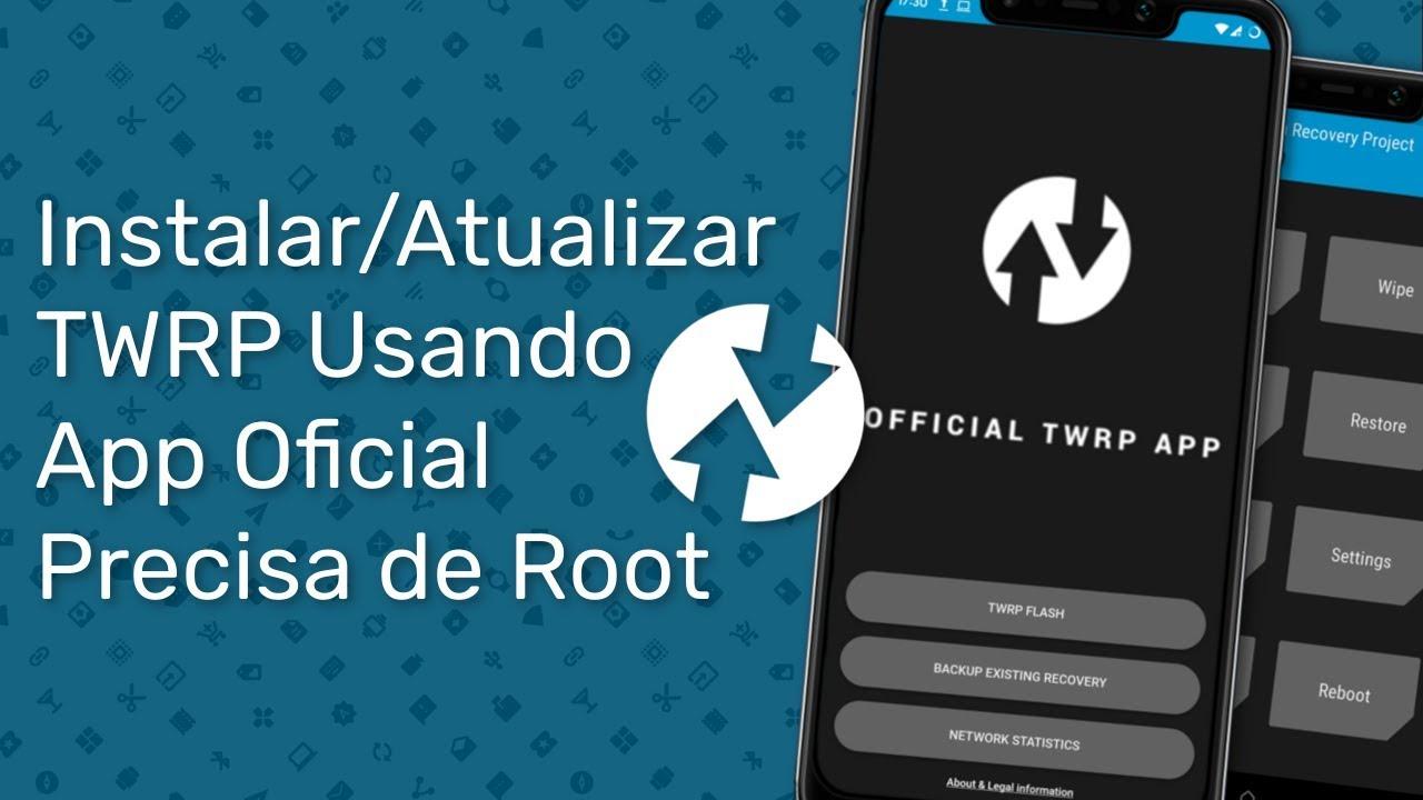 Instalar/Atualizar o TWRP pelo App Oficial (Root/Somente Aparelhos  Suportados)