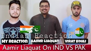 Indian Reacts To Aamir Liaquat on Pakistan vs India | The Idiotz | M Bros Reactions