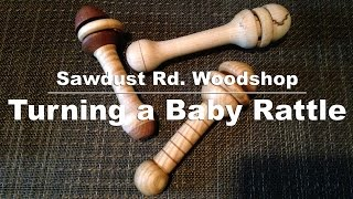 Turning A Baby Rattle (sawdust Rd. Woodshop)