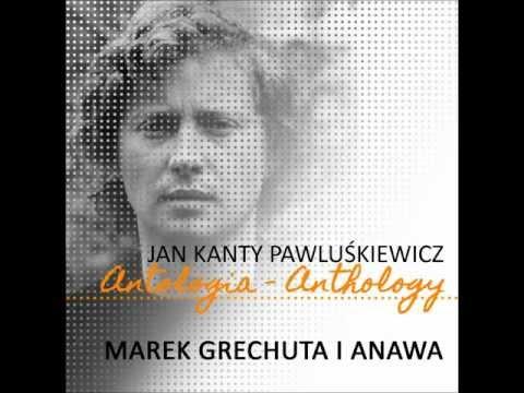 Świecie nasz / Anawa i Marek Grechuta / Jan Kanty Pawluśkiewicz Antologia mp3